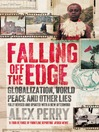 Falling Off the Edge (eBook): Globalization, World Peace and Other Lies