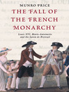 The Fall of the French Monarchy (eBook): Louis XVI, Marie Antoinette and the Baron de Breteuil