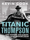Titanic Thompson (eBook): The Man Who Bet on Everything