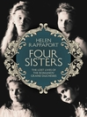 Four Sisters (eBook): The Lost Lives of the Romanov Grand Duchesses