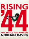 Rising '44 (eBook): The Battle for Warsaw