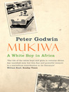 Mukiwa (eBook): A White Boy in Africa