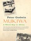 Mukiwa (eBook): A White Boy in Africa