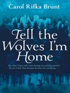 Tell the Wolves I'm Home (eBook)
