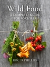 Wild Food (eBook): A Complete Guide for Foragers