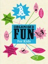 Organised Fun for Kids (eBook)