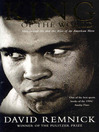 King of the World (eBook): Muhammed Ali and the Rise of an American Hero