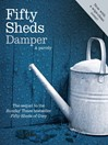 Fifty Sheds Damper (eBook): A parody