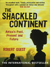 The Shackled Continent (eBook): Africa's Past, Present and Future