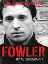 Fowler (eBook): My Autobiography