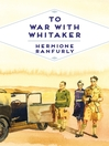 To War with Whitaker (eBook): Wartime Diaries of the Countess of Ranfurly, 1939-45: Wartime Diaries of the Countess of Ranfurly, 1939-45