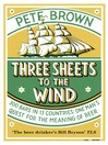 Three Sheets to the Wind (eBook): One Man's Quest for the Meaning of Beer