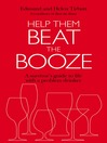 Help Them Beat the Booze (eBook): How to survive life with a problem drinker