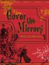 Cover the Mirrors (eBook)