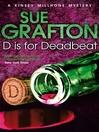 """D"" is for Deadbeat (eBook): Kinsey Millhone Series, Book 4"