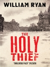 The Holy Thief (eBook): Captain Alexei Dimitrevich Korolev Series, Book 1