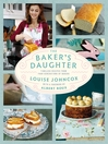 The Baker's Daughter (eBook): Timeless recipes from four generations of bakers