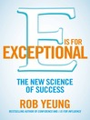 E is for Exceptional (eBook): The new science of success