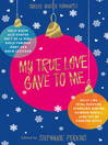 My True Love Gave to Me (eBook)