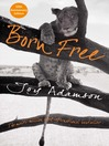 Born Free (eBook): The Full Story