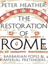 The Restoration of Rome (eBook): Barbarian Popes and Imperial Pretenders