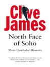 North Face of Soho (eBook): Unreliable Memoirs Volume IV