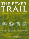 The Fever Trail (eBook): Malaria, the Mosquito and the Quest