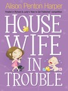 Housewife in Trouble (eBook): Housewife Series, Book 5