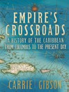 Empire's Crossroads (eBook): A History of the Caribbean From Columbus to the Present Day