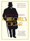 Churchill's Cigar (eBook): A Lifelong Affair Through War and Peace