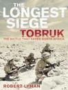 The Longest Siege (eBook): Tobruk--The Battle that Saved North Africa