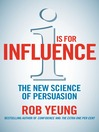 I is for Influence (eBook): The new science of persuasion