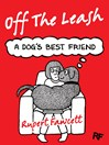 Off the Leash (eBook): A Dog's Best Friend