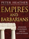 Empires and Barbarians (eBook): Migration, Development and the Birth of Europe
