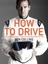 How to Drive (eBook): The Ultimate Guide, from the Man Who Was the Stig