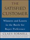 The Satisfied Customer (eBook): Winners and Losers in the Battle for Buyer Preference