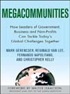 Megacommunities (eBook): How Leaders of Government, Business and Non-Profits Can Tackle Today's Global Challenges Together