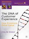 The DNA of Customer Experience (eBook): How Emotions Drive Value