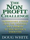 The Nonprofit Challenge (eBook): Integrating Ethics into the Purpose and Promise of Our Nation's Charities