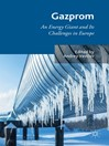 Gazprom (eBook): An Energy Giant and Its Challenges in Europe