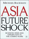 Asia Future Shock (eBook): Business Crisis and Opportunity in the Coming Years