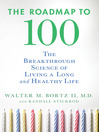 The Roadmap to 100 (eBook): The Breakthrough Science of Living a Long and Healthy Life