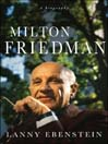Milton Friedman (eBook): A Biography