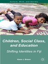 Children, Social Class, and Education (eBook): Shifting Identities in Fiji