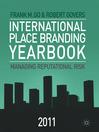 International Place Branding Yearbook 2011 (eBook): Managing Reputational Risk