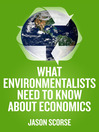 What Environmentalists Need to Know about Economics (eBook)