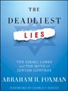 The Deadliest Lies (eBook): The Israel Lobby and the Myth of Jewish Control