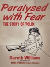 Paralysed with Fear (eBook): The Story of Polio