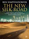 The New Silk Road (eBook): How a Rising Arab World is Turning Away from the West and Rediscovering China