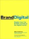 BrandDigital (eBook): Simple Ways Top Brands Succeed in the Digital World